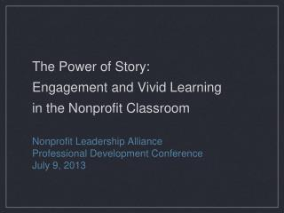 The Power of Story:  Engagement and Vivid Learning  in the Nonprofit Classroom