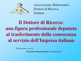 A ssociazione Dottorandi e  D ottori di Ricerca I taliani