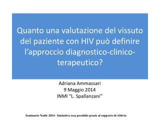 """Adriana Ammassari 9 Maggio 2014 INMI  """" L. Spallanzani """""""