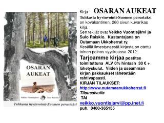 Kirja    OSARAN AUKEAT Tuhkasta  hyvinvointi-Suomen  perustaksi