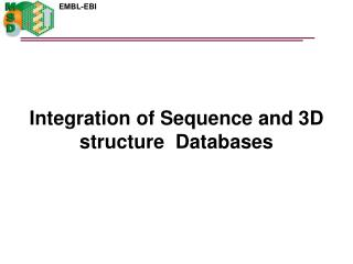 Integration of Sequence and 3D structure  Databases