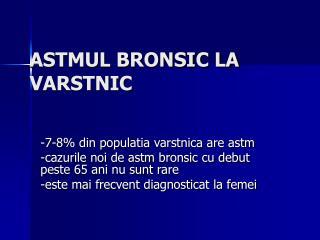 ASTMUL BRONSIC LA VARSTNIC
