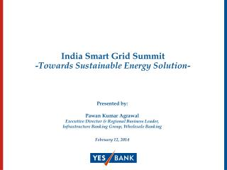India Smart Grid Summit - Towards Sustainable Energy Solution-