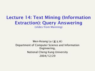 Lecture 14: Text Mining (Information Extraction): Query Answering (slides from Manning)
