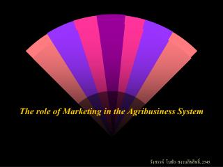 The role of Marketing in the Agribusiness System