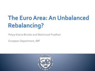 The Euro Area: An Unbalanced Rebalancing?