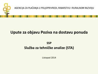 Upute za objavu Poziva na dostavu ponuda SSP  Služba za tehničke analize (STA) Listopad  2014