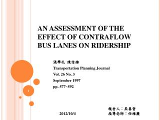 AN ASSESSMENT OF THE EFFECT OF CONTRAFLOW BUS LANES ON RIDERSHIP