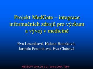Projekt MedGate – integrace informačních zdrojů pro výzkum a vývoj v medicíně