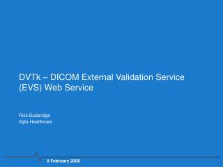 DVTk – DICOM External Validation Service (EVS) Web Service