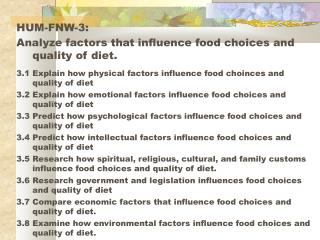 HUM-FNW-3:  Analyze factors that influence food choices and quality of diet.