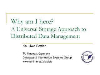 Why am I here? A Universal Storage Approach to Distributed Data Management