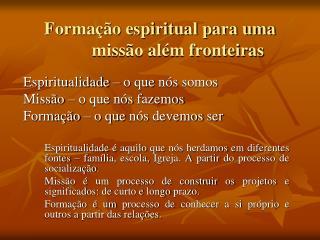 Formação espiritual para uma missão além fronteiras