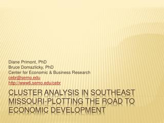 Cluster Analysis in Southeast Missouri-Plotting the Road to Economic Development