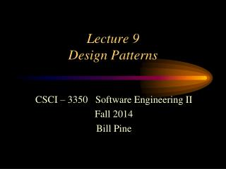 Lecture 9 Design Patterns