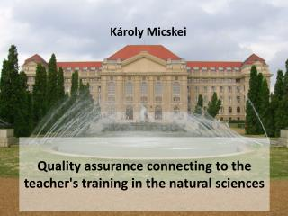 Quality assurance connecting to the teacher's training in the natural sciences