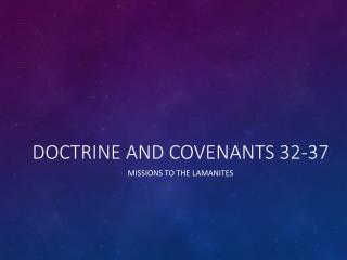 Doctrine and Covenants 32-37