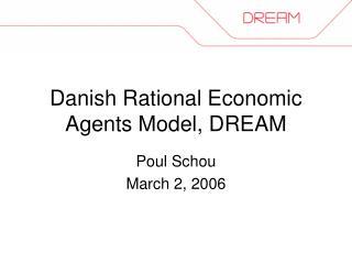 Danish Rational Economic Agents Model, DREAM