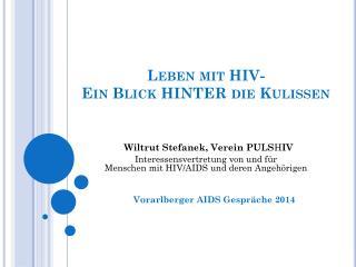 Leben mit HIV-  Ein Blick HINTER die Kulissen