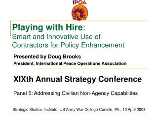 Playing with Hire:  Smart and Innovative Use of  Contractors for Policy Enhancement