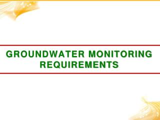 Groundwater monitoring Requirements