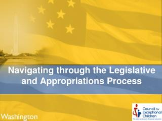 Navigating through the Legislative and Appropriations Process