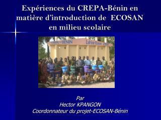 Expériences du CREPA-Bénin en matière d'introduction de  ECOSAN en milieu scolaire