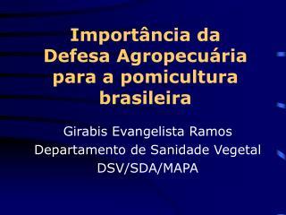 Importância da  Defesa Agropecuária  para a pomicultura brasileira