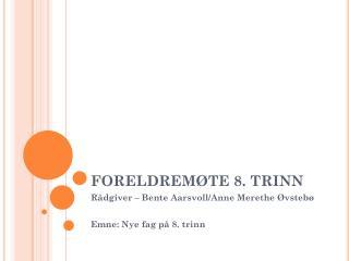 FORELDREM�TE 8. TRINN