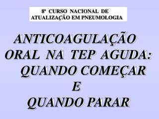 8 �  CURSO  NACIONAL  DE   ATUALIZA � �O EM PNEUMOLOGIA