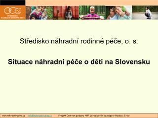 Středisko náhradní rodinné péče, o. s.