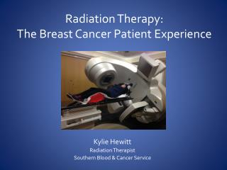 Radiation Therapy:  The Breast Cancer Patient Experience