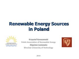 Krzysztof  Konaszewski Polish Association  of  Renewable  Energy Zbigniew Leonowicz