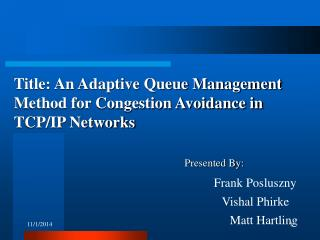Title: An Adaptive Queue Management Method for Congestion Avoidance in TCP/IP Networks