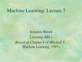 Machine Learning: Lecture 7