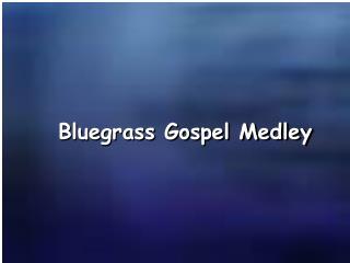 Bluegrass Gospel Medley