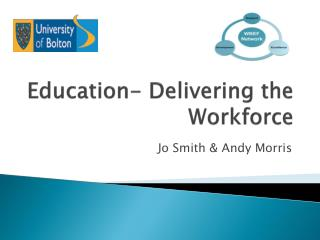Education- Delivering the Workforce