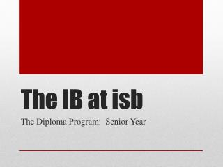 The IB at  isb