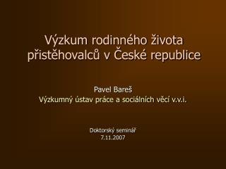 Výzkum rodinného života přistěhovalců v České republice
