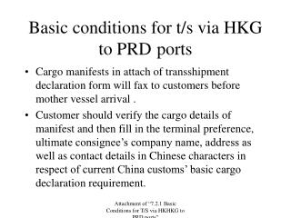 Basic conditions for t/s via HKG to PRD 	ports