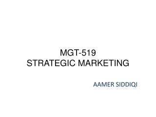 MGT-519  STRATEGIC MARKETING
