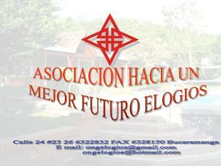 ASOCIACION HACIA UN  MEJOR FUTURO ELOGIOS
