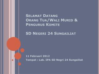 Selamat Datang Orang Tua/Wali Murid & Pengurus Komite SD Negeri 24 Sungailiat