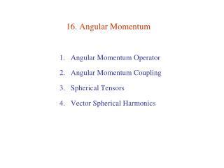 16. Angular Momentum