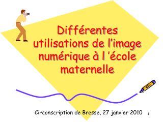 Différentes utilisations de l'image numérique à l'école maternelle