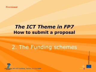 The ICT Theme in FP7 How to submit a proposal