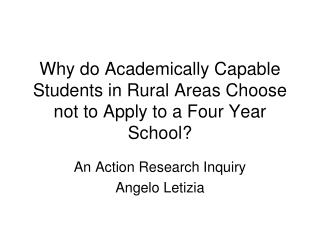 Why do Academically Capable   Students in Rural Areas Choose not to Apply to a Four Year School?