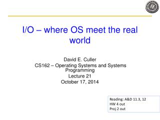 I/O � where OS meet the real world