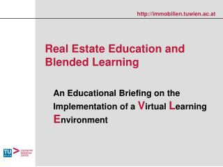 Real Estate Education  and Blended  Learning