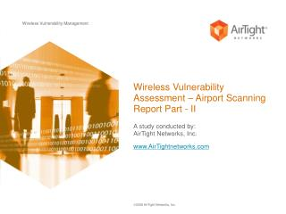 Wireless Vulnerability Assessment   Airport Scanning Report Part - II